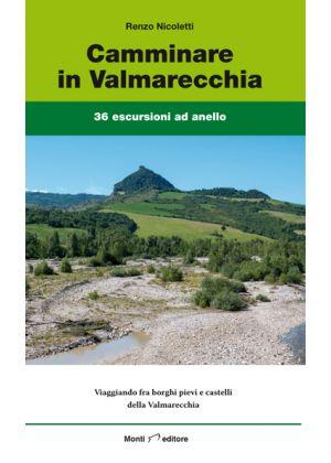 MONTI EDITORE - Guida Camminare in Valmarecchia 36 escursioni ad anello