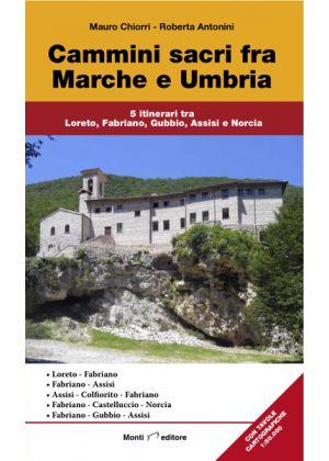MONTI EDITORE - Guida su i cammini sacri fra Marche e Umbria