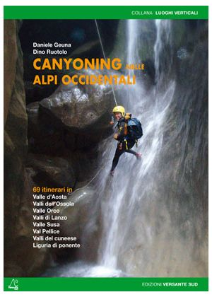 VERSANTE SUD - Guida su il Canyoning delle Alpi Occidentali